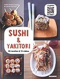 Sushi & Yakitori - 50 recettes & 15 vidéos...