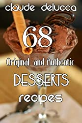 68 Original  and Authentic Desserts Recipes (English Edition)