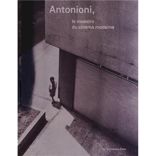 Antonioni, le maestro du cinéma moderne