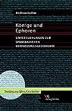 Könige und Ephoren. Untersuchungen zur spartanischen Verfassungsgeschichte (Studien zur Alten Geschichte, Band 2) - Andreas Luther