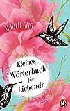 Kleines Wörterbuch für Liebende: Roman