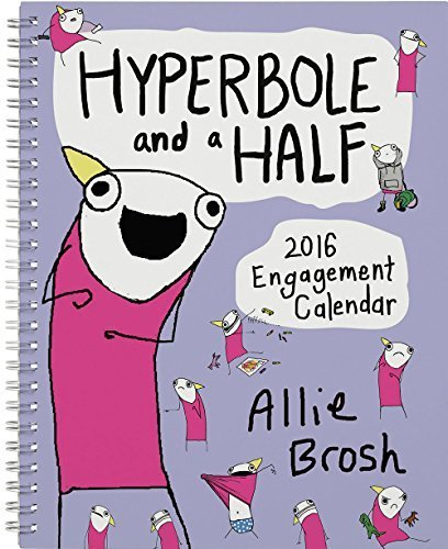 Portada del libro Hyperbole and a Half 2016 Engagement Calendar by Allie Brosh (2015-08-11)