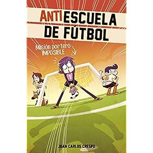Pardillos Contra Tramposos. Antiescuela De Fútbol 2 (MIDDLE GRADE)