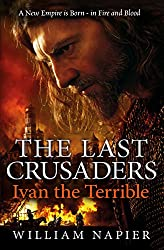 The Last Crusaders: Ivan the Terrible (Clash of Empires Book 3)