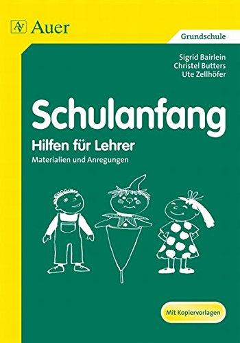 Schulanfang - Hilfen für Lehrer: Materialien und Anregungen (1. Klasse)