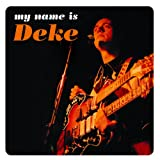 My Name Is Deke