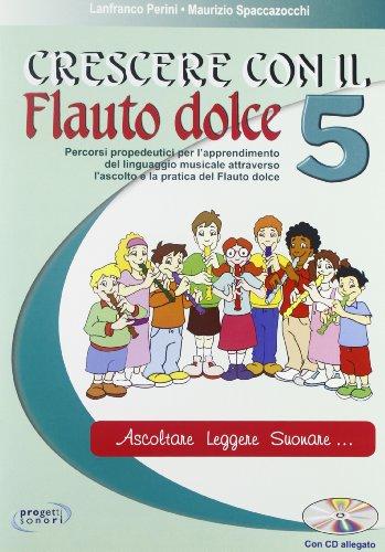 Crescere con il flauto dolce. Con CD Audio. Per la Scuola media: 5