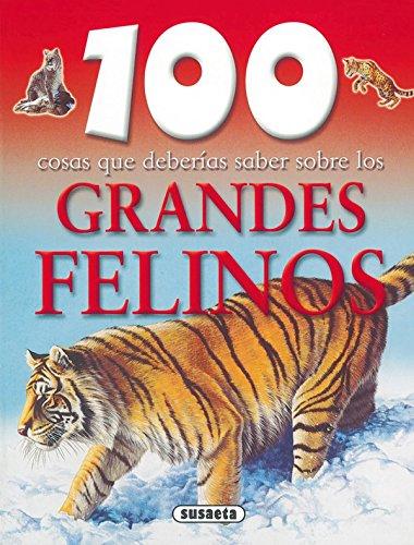 grandes-felinos-100-cosas-que-deberias-saber-sobre-los-100-cosas-que-deberias-saber