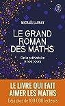 Le grand roman des maths : De la préhistoire à nos jours par Launay