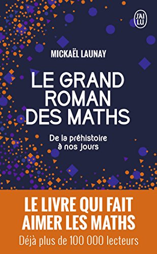 Le grand roman des maths par Mickael Launay