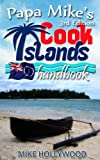 Papa Mike's Cook Islands Handbook, 3rd Edition (English Edition)
