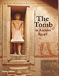 The Tomb in Ancient Egypt by Aidan Dodson (2008-05-26)