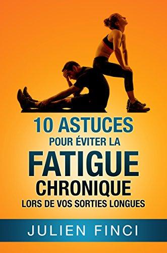 10 astuces pour éviter la fatigue chronique lors de vos sorties longues por Julien Finci