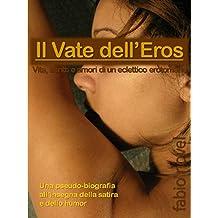 Il Vate dell'Eros (Italian Edition)