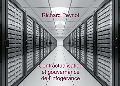 Contractualisation et gouvernance  de l'infogérance par Richard PEYNOT