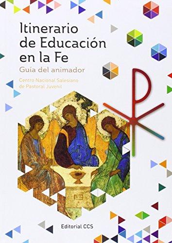 Itinerario de Educación en la Fe: Guia del animador