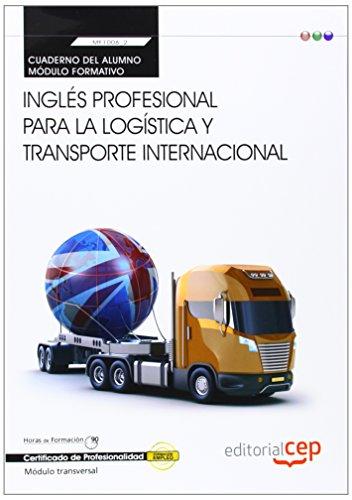 Cuaderno Del Alumno Inglés Profesional Para La Logística Y Transporte Internacional . Certificados De Profesionalidad