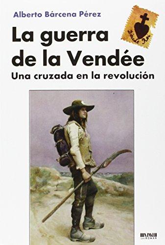 La Guerra De La Vendée por Alberto Bárcena Pérez