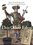 This Other Eden : Seven Great Gardens and 300 Years of English History by Emma; Wulf, Andrea Gieben-Gamal (2005-08-01)