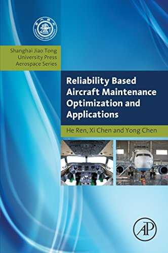 Reliability Based Aircraft Maintenance Optimization and Applications (Aerospace Engineering) (English Edition)