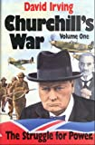 Churchill's War: The Struggle for Power: 1