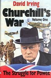 Churchill's War: The Struggle for Power: 1