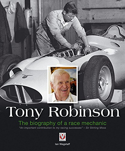 Tony Robinson - The Biography of a Race Mechanic por Ian Wagstaff