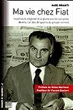 Telecharger Livres Ma vie chez Fiat Le parcours singulier d un jeune ouvrier socialiste devenu l un des dirigeants du groupe turinois (PDF,EPUB,MOBI) gratuits en Francaise