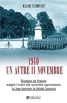 1940, un autre 11 novembre par [Tandonnet, Maxime]