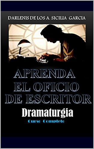 Aprenda el Oficio de escritor: Dramaturgia ( Curso completo) par Darlenis Sicilia García