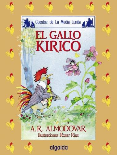 Media lunita n 4. El gallo Kiriko (Infantil - Juvenil - Cuentos De La Media Lunita - Edición En Rústica)