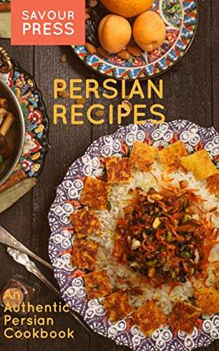 Persian Recipes: An Authentic Persian Cookbook (English Edition)
