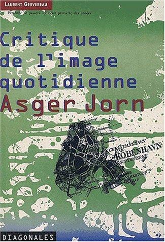 Critique de l'image quotidienne, Asger Jorn