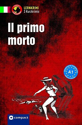 Il primo morto: Italienisch. A1 (Compact Lernkrimi - Kurzkrimis)
