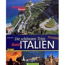 Die schönsten Trips durch Italien