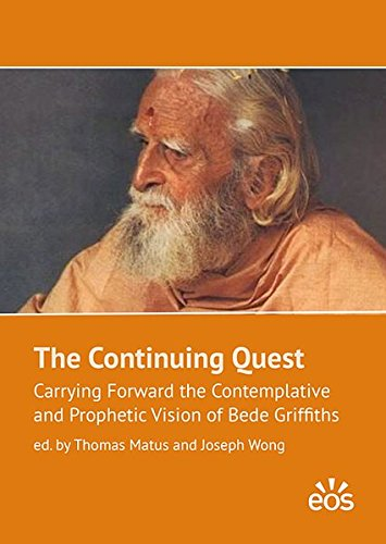 The Continuing Quest: Carrying Forward the Contemplative and Prophetic Vision of Bede Griffiths (Quest Gebet)