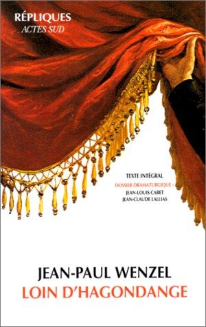 Loin d'Hagondange- avec dossier dramaturgie par Jean-Paul Wenzel