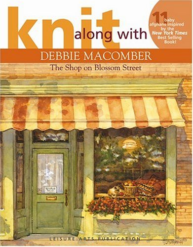 Knit Along with Debbie Macomber: The Shop on Blossom Street -