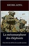 La métamorphose des éléphants: Une théorie de l'évolution des armées (French Edition)
