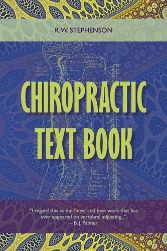 Chiropractic Text Book por R. W. Stephenson