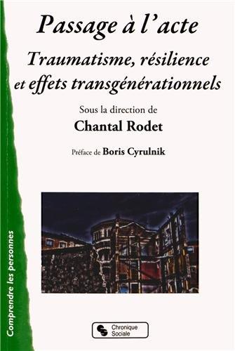 Passage à l'acte : Traumatisme, résilience et effets transgénérationnels