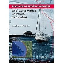 Santander-Bretaña-Santander en el Corto Maltés, ...