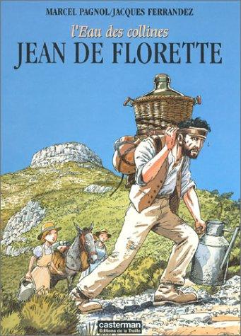 L'Eau des Collines, tome 1 : Jean de Florette