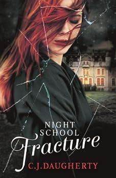 Night School: Fracture: Number 3 in series by [Daugherty, C. J.]
