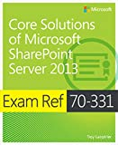 Exam Ref 70-331 Core Solutions of Microsoft SharePoint Server 2013 (MCSE): Core Solutions of Microsoft SharePoint Server 2013