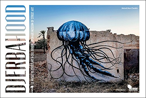 Djerbahood: Le muse du street art  ciel ouvert