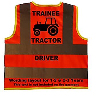 Trainee Tractor Driver Baby/Children/Kids Hi Vis Safety Jacket/Vest Size 2-3 Years Orange Optional Personalised On Front