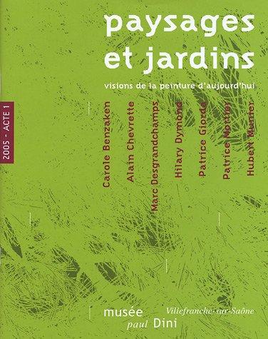 Paysages et Jardins, visions de la peinture d'aujourd'hui : 2005-Acte I