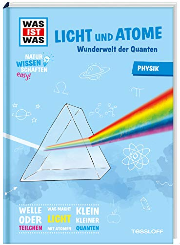 WAS IST WAS Naturwissenschaften easy! Physik. Licht und Atome.: Wunderwelt der Quanten (WAS IST WAS Edition)