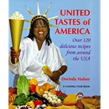 United Tastes of America: Over 120 Delicious Recipes from Around the USA